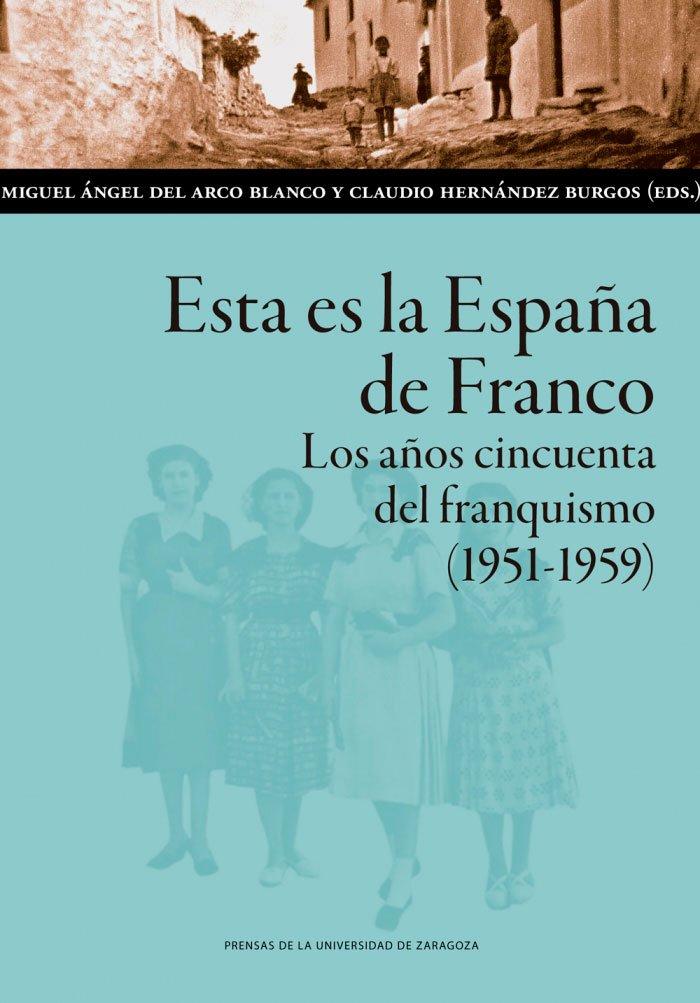 Noticias Rednisaldes. Nuevo libro Miguel Angel del Arco Blanco y Claudio Hernández Burgos. Esta es la España de Franco. Los años cincuenta del franquismo (1951-1959)